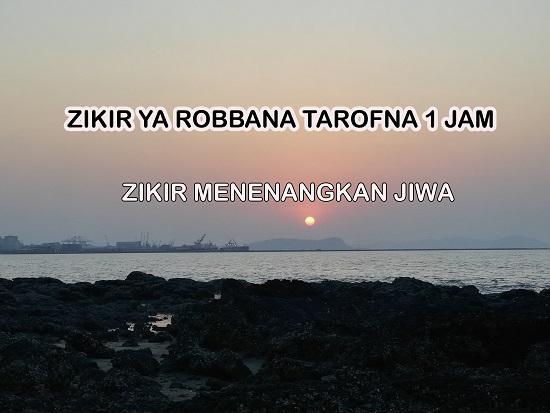 Zikir Ya Robbana Tarofna Lirik Mudah Untuk Hafal